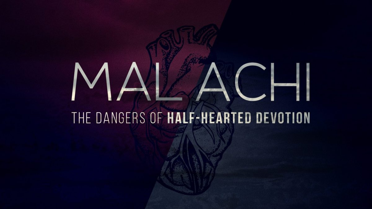 Malachi: The Dangers of Half-Hearted Devotion